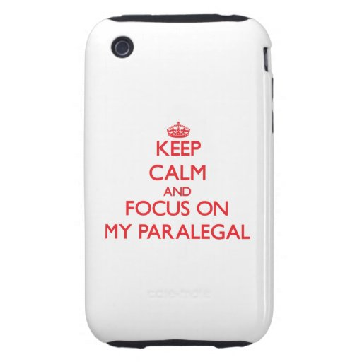 Keep Calm and focus on My Paralegal iPhone 3 Tough Cover