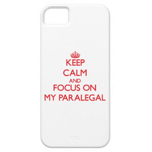 Keep Calm and focus on My Paralegal iPhone 5/5S Covers