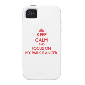 Keep Calm and focus on My Park Ranger Vibe iPhone 4 Cases