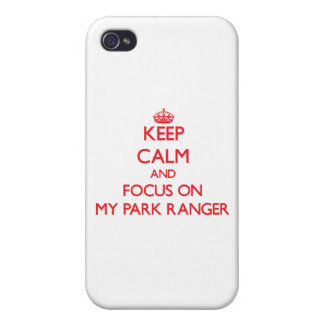 Keep Calm and focus on My Park Ranger Cases For iPhone 4