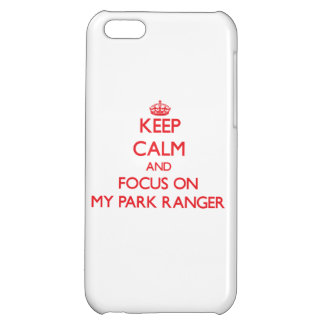 Keep Calm and focus on My Park Ranger iPhone 5C Covers