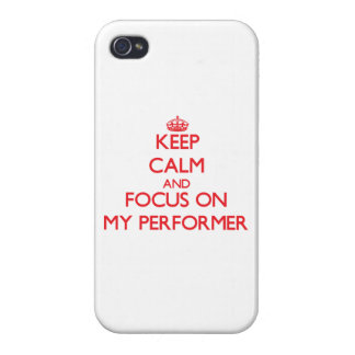 Keep Calm and focus on My Performer Covers For iPhone 4