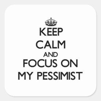 Keep Calm and focus on My Pessimist Sticker