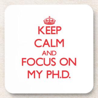 Keep Calm and focus on My Ph D Coasters