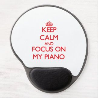 Keep Calm and focus on My Piano Gel Mouse Pad