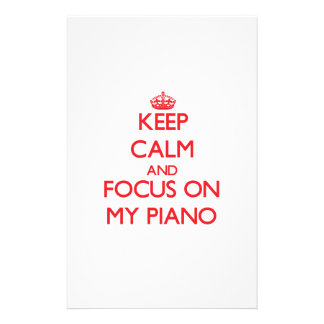 Keep Calm and focus on My Piano Stationery Design