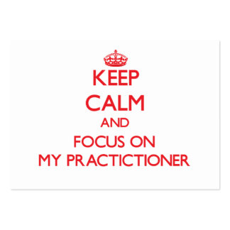 Keep Calm and focus on My Practictioner Business Card Template