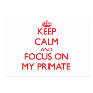 Keep Calm and focus on My Primate Business Cards
