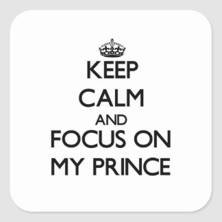 Keep Calm and focus on My Prince Sticker