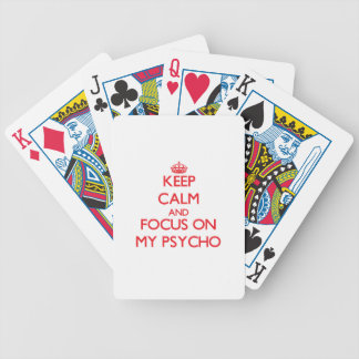 Keep Calm and focus on My Psycho Playing Cards