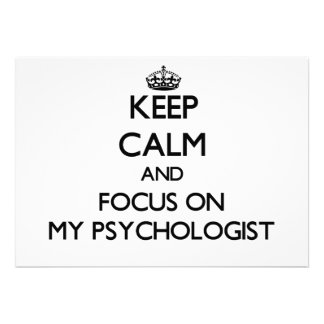 Keep Calm and focus on My Psychologist Personalized Announcement