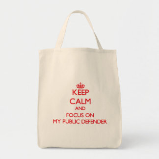 Keep Calm and focus on My Public Defender Canvas Bag