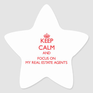 Keep Calm and focus on My Real Estate Agents Star Stickers