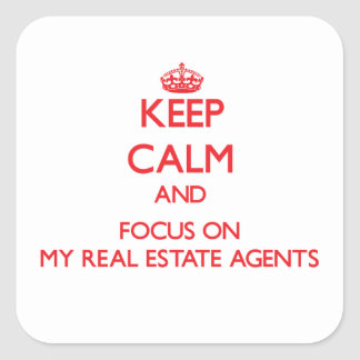 Keep Calm and focus on My Real Estate Agents Stickers