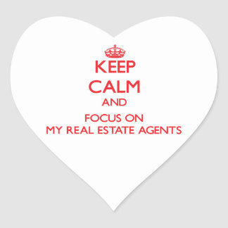 Keep Calm and focus on My Real Estate Agents Heart Sticker