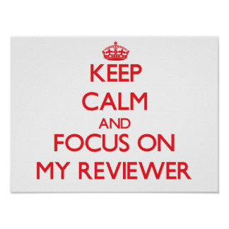 Keep Calm and focus on My Reviewer Posters