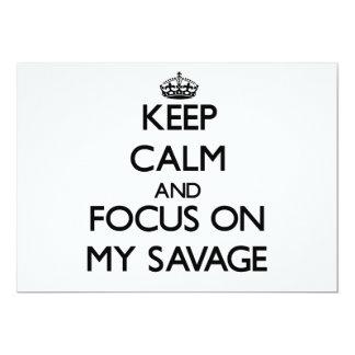 "Keep Calm and focus on My Savage 5"" X 7"" Invitation Card"