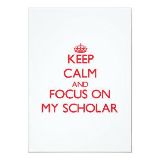 """Keep Calm and focus on My Scholar 5"""" X 7"""" Invitation Card"""