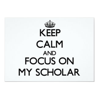 Keep Calm and focus on My Scholar Announcement