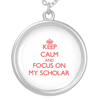Keep Calm and focus on My Scholar Personalized Necklace