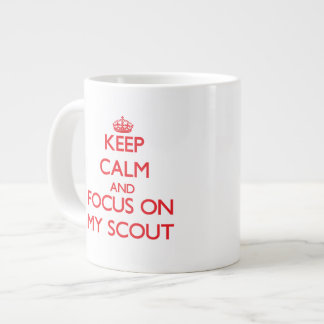 Keep Calm and focus on My Scout Extra Large Mugs