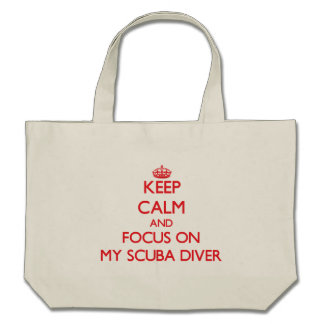 Keep Calm and focus on My Scuba Diver Tote Bags