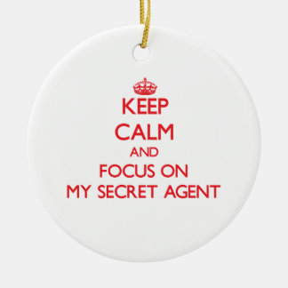 Keep Calm and focus on My Secret Agent Christmas Ornaments