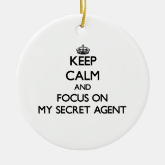 Keep Calm and focus on My Secret Agent Christmas Ornament