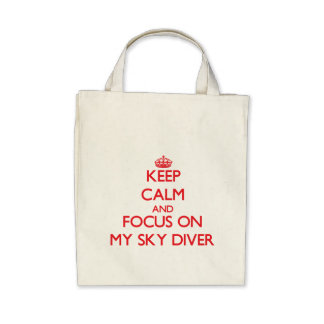 Keep Calm and focus on My Sky Diver Canvas Bags