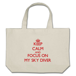 Keep Calm and focus on My Sky Diver Tote Bags