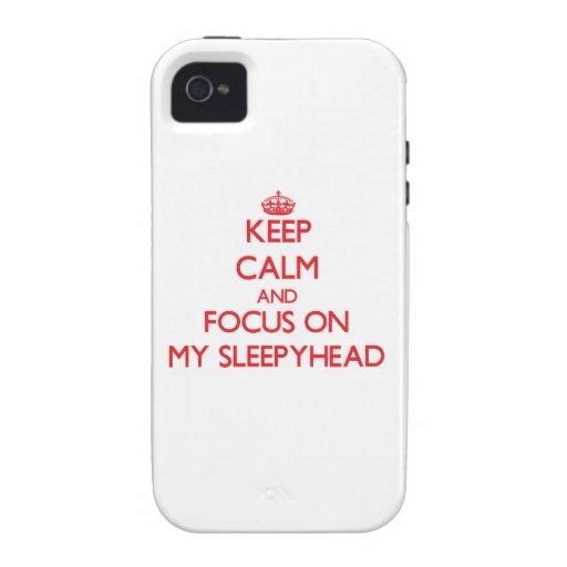 Keep Calm and focus on My Sleepyhead iPhone 4/4S Cases