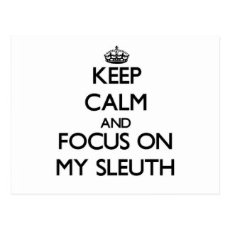 Keep Calm and focus on My Sleuth Post Card