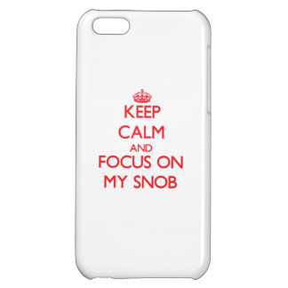 Keep Calm and focus on My Snob iPhone 5C Cover