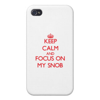 Keep Calm and focus on My Snob iPhone 4/4S Covers