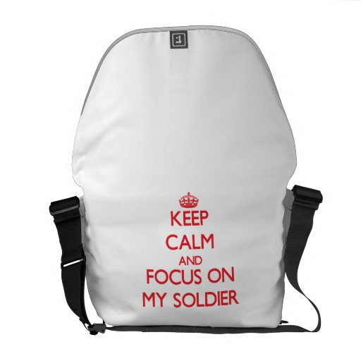Keep Calm and focus on My Soldier Courier Bags