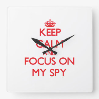 Keep Calm and focus on My Spy Square Wallclocks