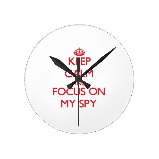 Keep Calm and focus on My Spy Round Clock