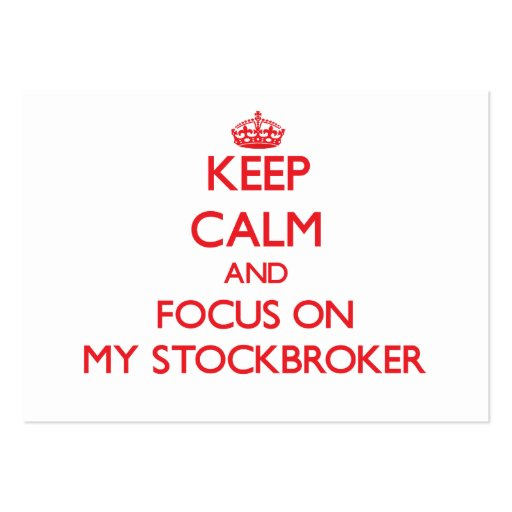 Keep Calm and focus on My Stockbroker Business Card Template