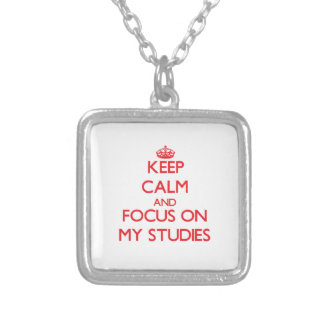 Keep Calm and focus on My Studies Custom Jewelry