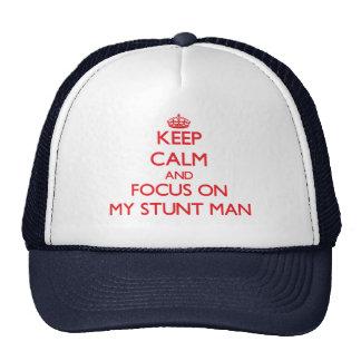 Keep Calm and focus on My Stunt Man Mesh Hat