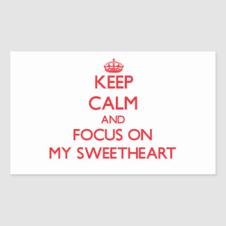 Keep Calm and focus on My Sweetheart Stickers