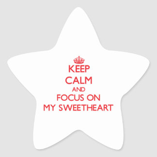 Keep Calm and focus on My Sweetheart Star Sticker