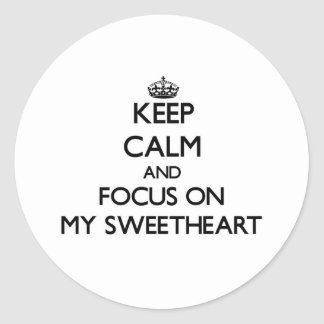 Keep Calm and focus on My Sweetheart Sticker