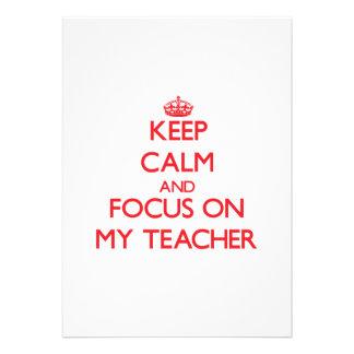 Keep Calm and focus on My Teacher Invites