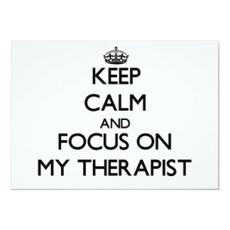 Keep Calm and focus on My Therapist 13 Cm X 18 Cm Invitation Card