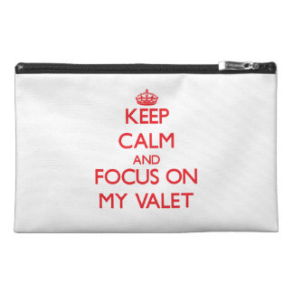 Keep Calm and focus on My Valet Travel Accessory Bags