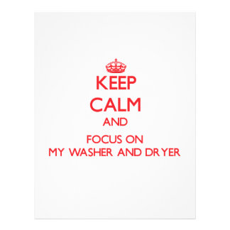 Keep Calm and focus on My Washer And Dryer Personalized Flyer
