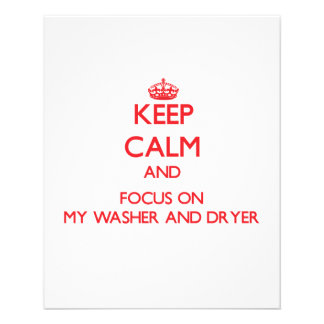 Keep Calm and focus on My Washer And Dryer Custom Flyer