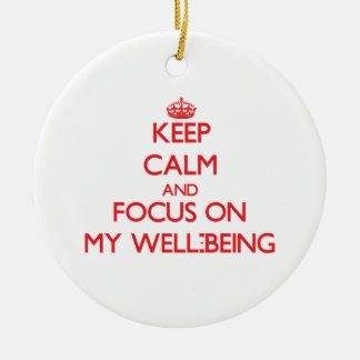 Keep Calm and focus on My Well-Being Christmas Ornament