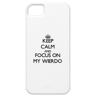 Keep Calm and focus on My Wierdo iPhone 5 Case